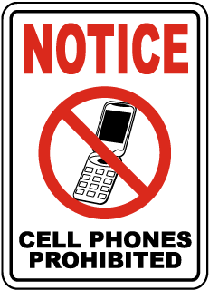Notice Cell Phones Prohibited Sign