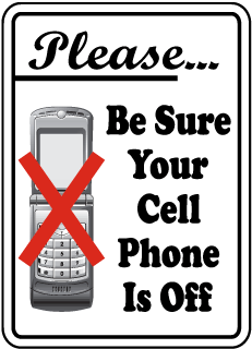 Please Be Sure Your Cell Phone Is Off Sign