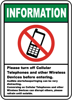 Information Please turn off Cellular Telephones and other Wireless Devices before entering Sign