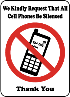 We Kindly Request That All Cell Phones Be Silenced Thank You Sign