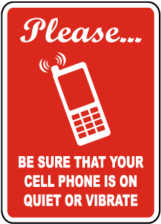 Please Be Sure That Your Cell Phone Is On Quiet Or Vibrate Sign