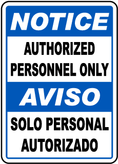 Notice Authorized Personnel Only Aviso Solo Personal Autorizado Sign