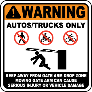 Warning Autos - Trucks Only Keep Away From Gate Arm Drop Zone Moving Gate Arm Can Cause Serious Injury Or Vehicle Damage Sign