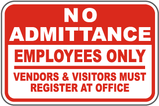 No Admittance Employees Only Vendors and Visitors Must Register At Office Sign