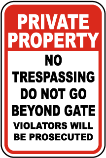 Private Property No Trespassing Do Not Go Beyond Gate Violators Will Be Prosecuted Sign