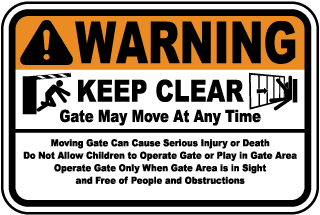 Warning Keep Clear Gate May Move At Any Time Moving Gate Can Cause Serious Injury or Death Do Not Allow Children.. Sign