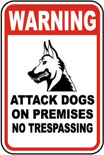 Warning Attack Dogs On Premises No Trespassing Sign