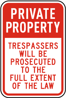 Private Property Trespassers Will Be Prosecuted To The Full Extent Of The Law Sign