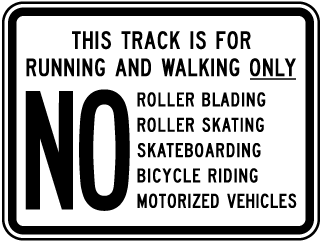 This Track Is For Running And Walking Only No Roller Blading, Roller Skating.. Sign