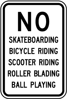 No Skateboarding, Bicycle Riding, Scooter Riding, Roller Blading, Ball Playing Sign