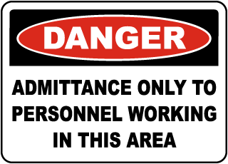 Danger Admittance Only To Personnel Working In This Area Sign