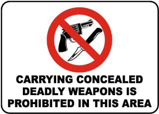 Carrying Concealed Deadly Weapons Is Prohibited In This Area Sign