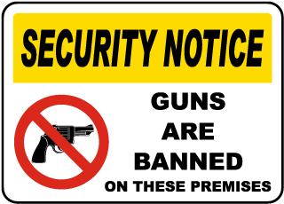 Security Notice Guns Are Banned On These Premises Sign