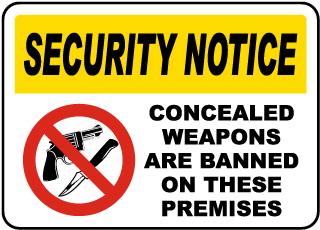 Security Notice Concealed Weapons Are Banned On These Premises Sign
