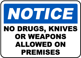 Notice No Drugs, Knives Or Weapons Allowed On Premises Sign