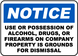 Notice Use Or Possession Of Alcohol, Drugs, Or Firearms On Company Property Is Grounds For Dismissal Sign