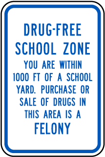 Drug Free School Zone You Are Within 1000 Ft Of A School Yard Purchase Or Sale Of Drugs In This Area Is A Felony Sign