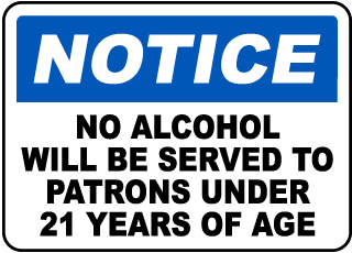 Notice No Alcohol Will Be Served To Patrons Under 21 Years Of Age Sign