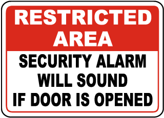 Restricted Area Security Alarm Will Sound If Door Is Opened Sign