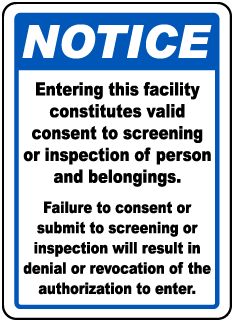 Notice Entering This Facility Constitutes Valid Consent To Screening Or Inspection Sign