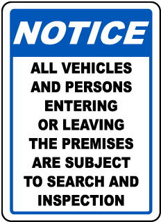 Notice All Vehicles And Persons Entering Or Leaving The Premises Are Subject To Search And Inspection Sign