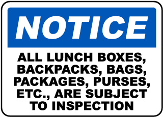 Notice All Lunch Boxes, Backpacks, Bags, Packages, Purses, Etc Are Subject To Search Sign