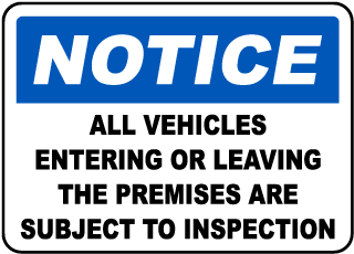 Notice All Vehicles Entering Or Leaving The Premises Are Subject To Inspection Sign