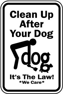 Clean Up After Your Dog It's The Law We Care Sign