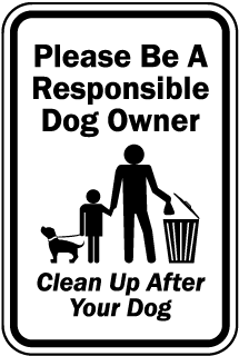 Please Be A Responsible Dog Owner Clean Up After Your Dog Sign