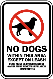 No Dogs Within This Area Except On Lease Dogs Must Be Under Control, Owner Must Remove Defecation Immediately Sign