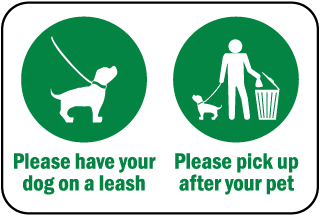 Please have your dog on a leash, Please pick up after your pet sign