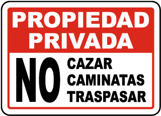 Spanish No Hunting Hiking Trespassing Sign