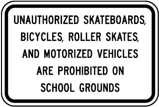 Unauthorized Skateboards, Bicycles, Roller Skates, And Motorized Vehicles Are Prohibited On School Grounds Sign