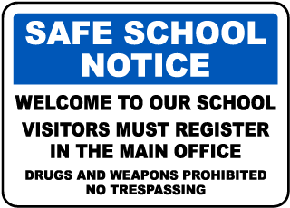 Safe School Notice Welcome To Our School Visitors Must Register In The Main Office.. Sign
