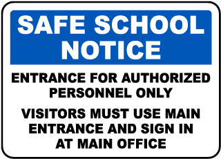 Safe School Notice Entrance For Authorized Personnel Only Visitors Must.. Sign