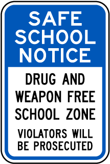 Safe School Notice Drug And Weapon Free School Zone Violators Will Be Prosecuted Sign