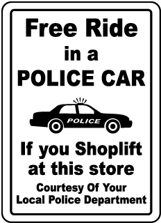 Free Ride In A Police Car If You Shoplift At This Store Courtesy Of Your Local Police Department
