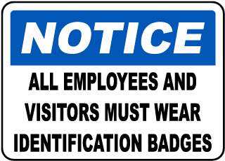 Notice All Employees And Visitors Must Wear Identification Badges Sign
