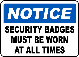 Notice Security Badges Must Be Worn At All Times Sign