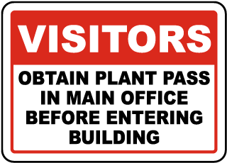 Visitors Obtain Plant Pass In Main Office Before Entering Building Sign