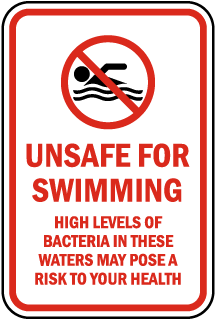 Unsafe For Swimming High Levels Of Bacteria In These Waters sign
