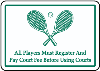 All Players Must Register And Pay Court Fee Before Using Courts sign