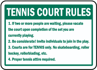 Tennis Court Rules 1. If two or more people are waiting sign