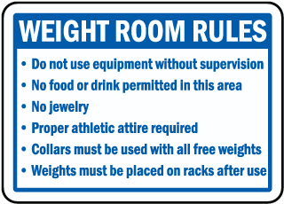 Weight Room Rules Do not use equipment without supervision sign