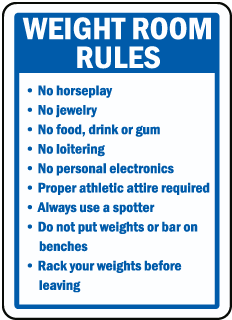 Weight Room Rules No horseplay No jewelry No food drink or gum sign