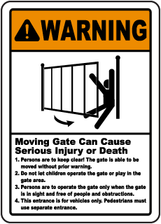 Warning Moving Gate Can Cause Serious Injury or Death 1. Persons are to sign