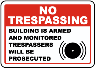 No Trespassing Building is Armed and Monitared Trespassers will be Prosecuted Sign