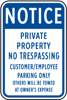 Notice Private Property No Trespassing Customer/Employee Parking Only Others will be Towed at Owner's Expense Sign