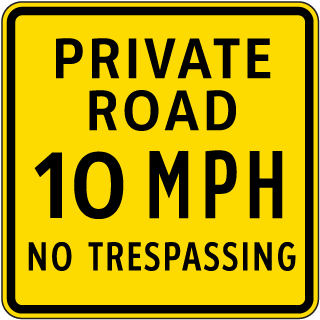 Private Road 10 MPH No Trespassing Sign