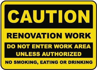 Caution Renovation Work Do Not Enter Work Area Unless Authorized No Smoking Eating Drinking